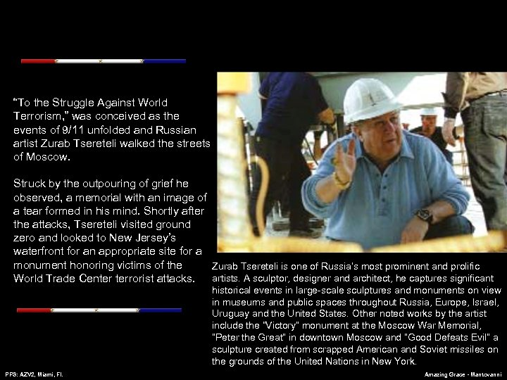 """""""To the Struggle Against World Terrorism, """" was conceived as the events of 9/11"""