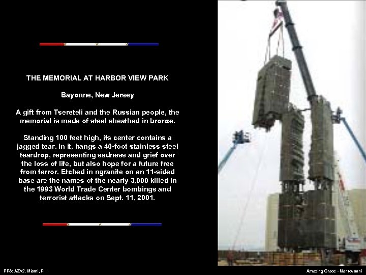 THE MEMORIAL AT HARBOR VIEW PARK Bayonne, New Jersey A gift from Tsereteli and
