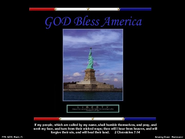 GOD Bless America If my people, which are called by my name, shall humble