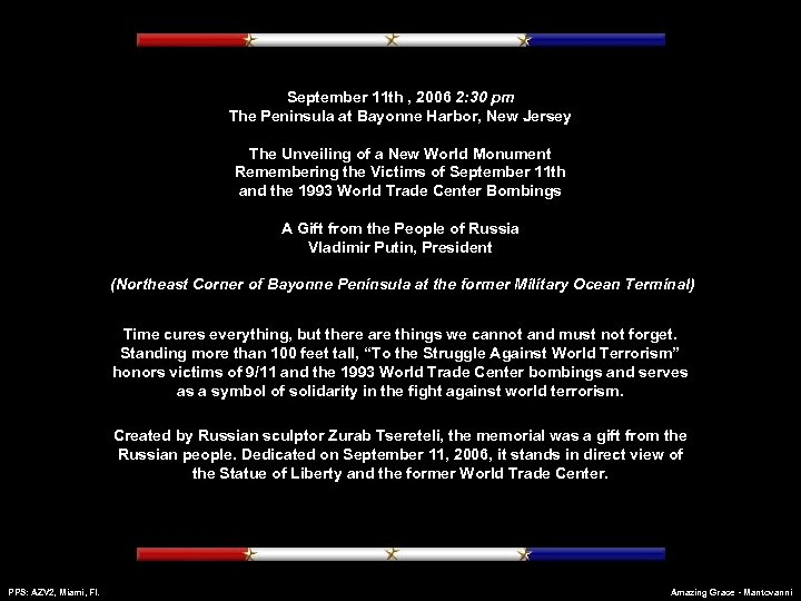 September 11 th , 2006 2: 30 pm The Peninsula at Bayonne Harbor, New