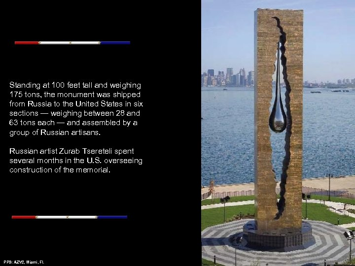 Standing at 100 feet tall and weighing 175 tons, the monument was shipped from