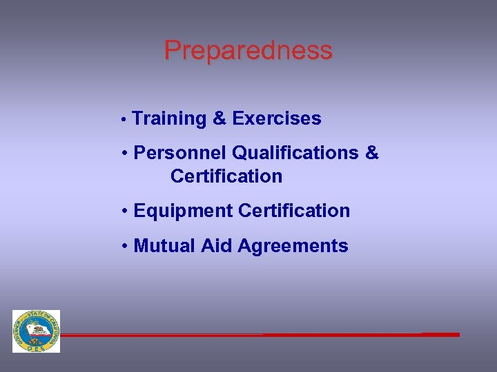 Preparedness • Training & Exercises • Personnel Qualifications & Certification • Equipment Certification •
