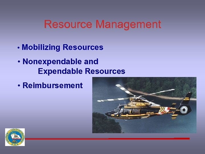 Resource Management • Mobilizing Resources • Nonexpendable and Expendable Resources • Reimbursement