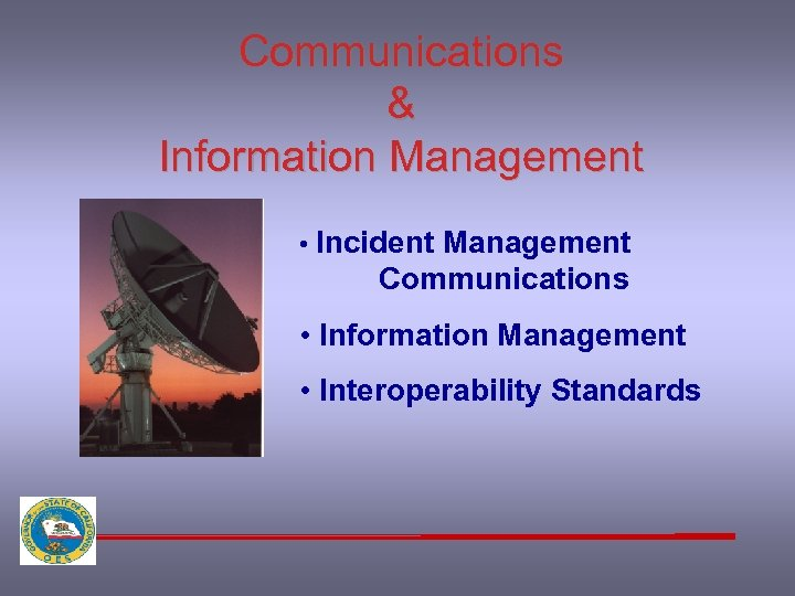 Communications & Information Management • Incident Management Communications • Information Management • Interoperability Standards