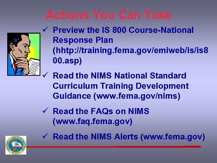 Actions You Can Take ü Preview the IS 800 Course-National Response Plan (hhtp: //training.