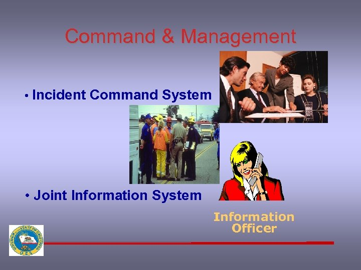 Command & Management • Incident Command System • Joint Information System Information Officer