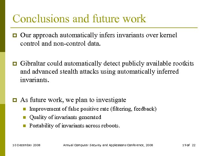 Conclusions and future work p Our approach automatically infers invariants over kernel control and