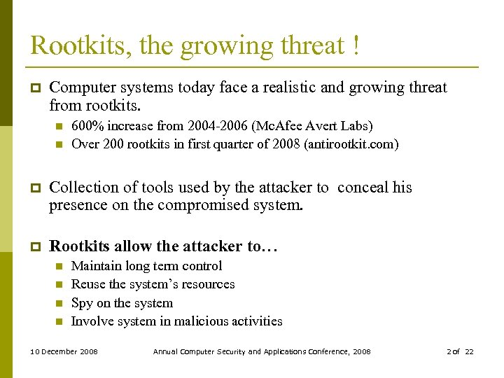 Rootkits, the growing threat ! p Computer systems today face a realistic and growing
