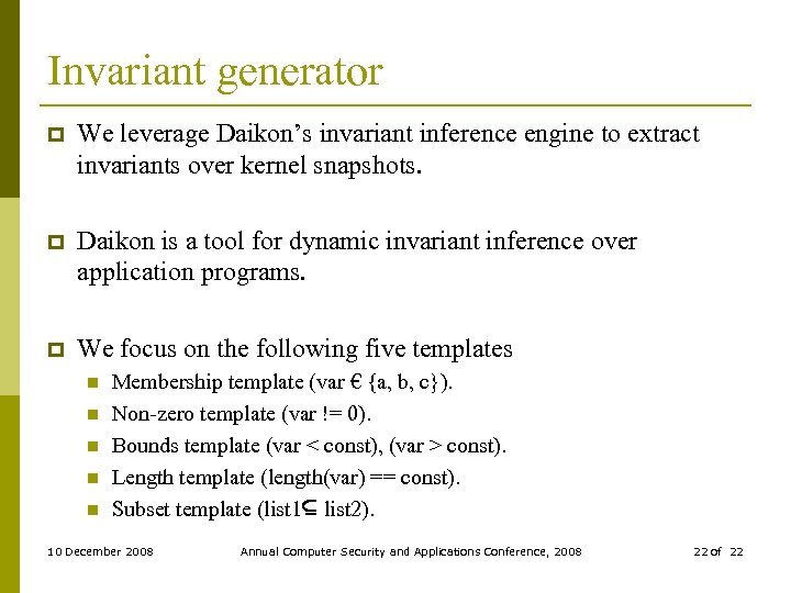 Invariant generator p We leverage Daikon's invariant inference engine to extract invariants over kernel