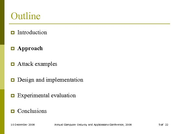 Outline p Introduction p Approach p Attack examples p Design and implementation p Experimental