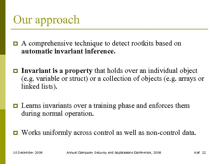 Our approach p A comprehensive technique to detect rootkits based on automatic invariant inference.