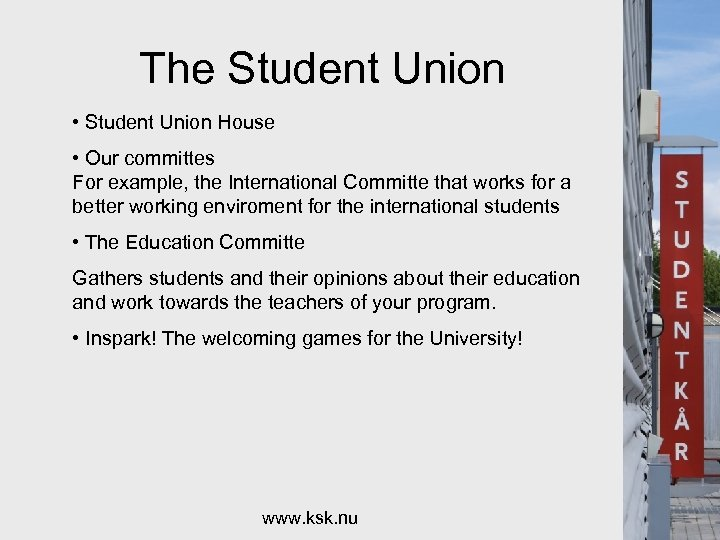 The Student Union • Student Union House • Our committes For example, the International