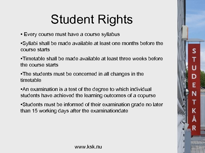 Student Rights • Every course must have a course syllabus • Syllabi shall be