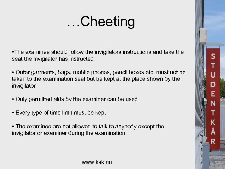 …Cheeting • The examinee should follow the invigilators instructions and take the seat the