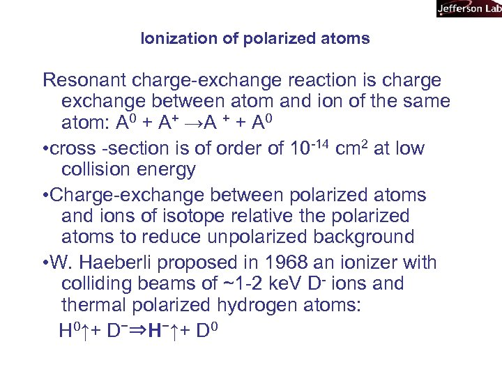 Ionization of polarized atoms Resonant charge-exchange reaction is charge exchange between atom and ion