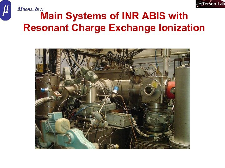 Muons, Inc. Main Systems of INR ABIS with Resonant Charge Exchange Ionization