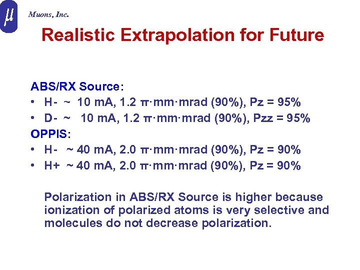 Muons, Inc. Realistic Extrapolation for Future ABS/RX Source: • H- ~ 10 m. A,