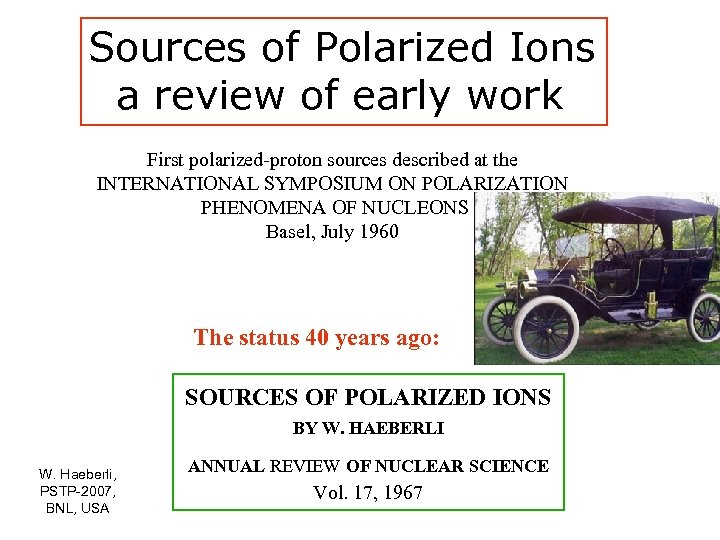 Sources of Polarized Ions a review of early work First polarized-proton sources described at