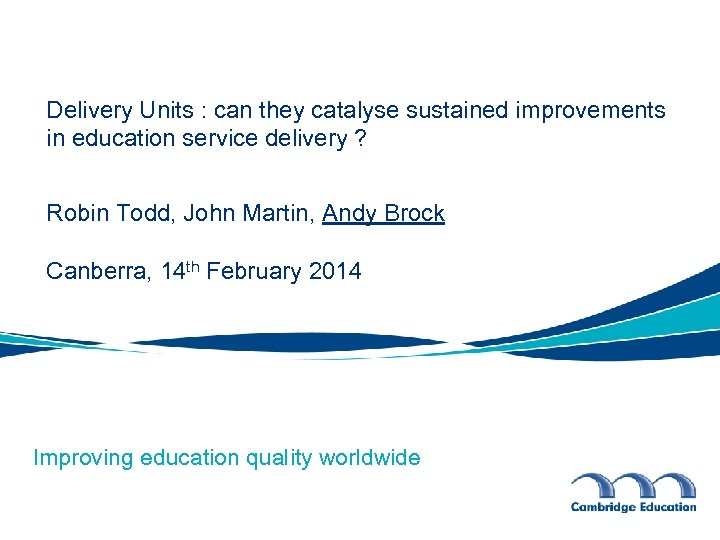 Delivery Units : can they catalyse sustained improvements in education service delivery ? Robin