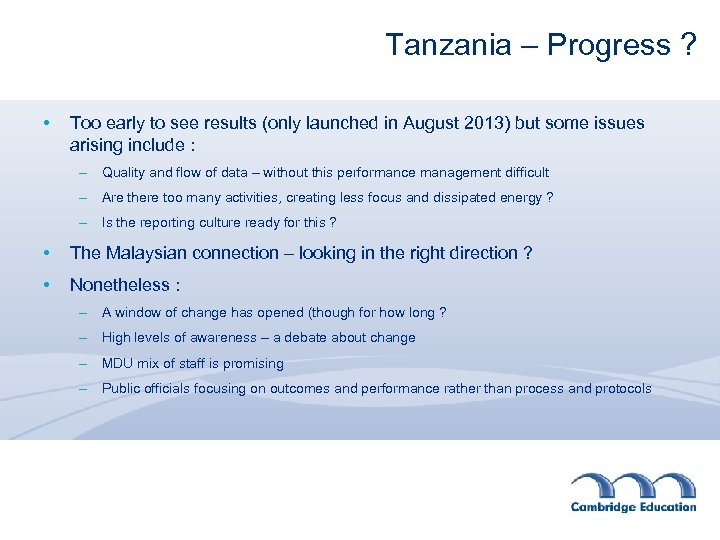 Tanzania – Progress ? • Too early to see results (only launched in August