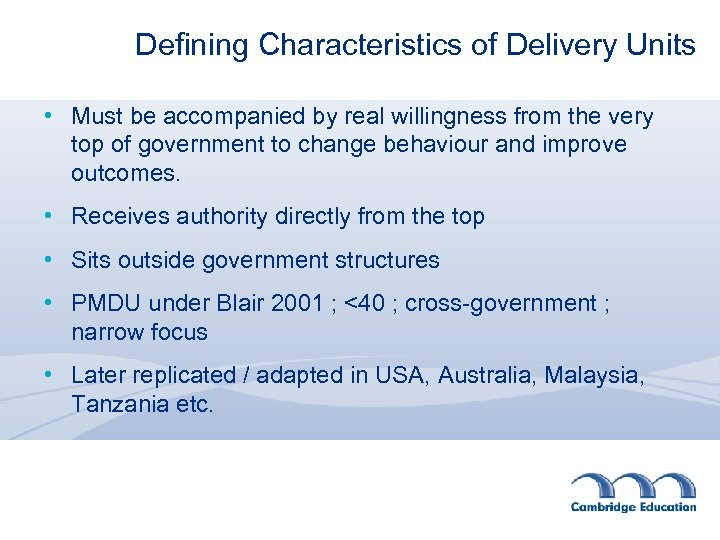 Defining Characteristics of Delivery Units • Must be accompanied by real willingness from the