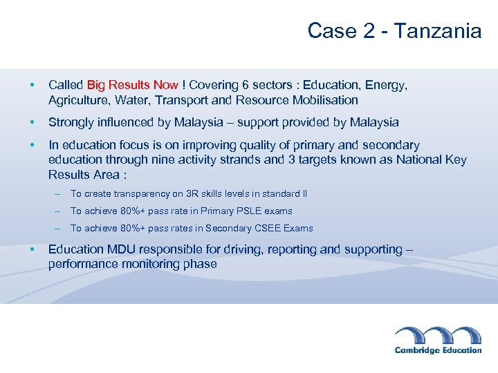 Case 2 - Tanzania • Called Big Results Now ! Covering 6 sectors :