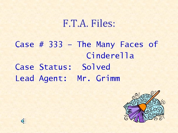 F. T. A. Files: Case # 333 – The Many Faces of Cinderella Case