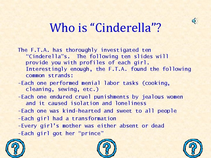 """Who is """"Cinderella""""? The F. T. A. has thoroughly investigated ten """"Cinderella""""s. The following"""