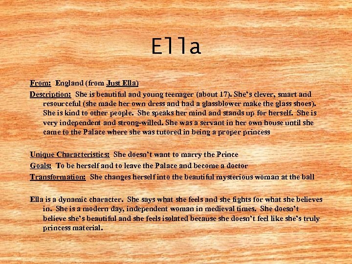 Ella From: England (from Just Ella) Description: She is beautiful and young teenager (about