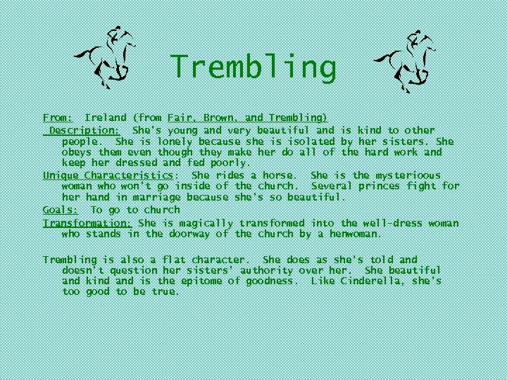 Trembling From: Ireland (from Fair, Brown, and Trembling) Description: She's young and very beautiful