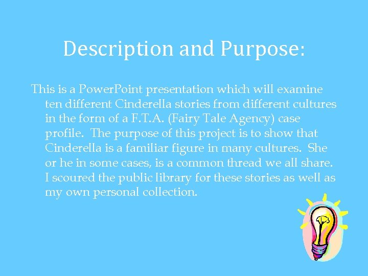 Description and Purpose: This is a Power. Point presentation which will examine ten different