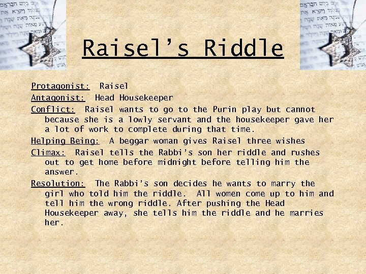 Raisel's Riddle Protagonist: Raisel Antagonist: Head Housekeeper Conflict: Raisel wants to go to the