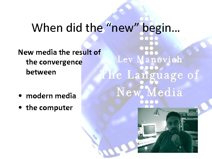"""When did the """"new"""" begin… New media the result of the convergence between •"""