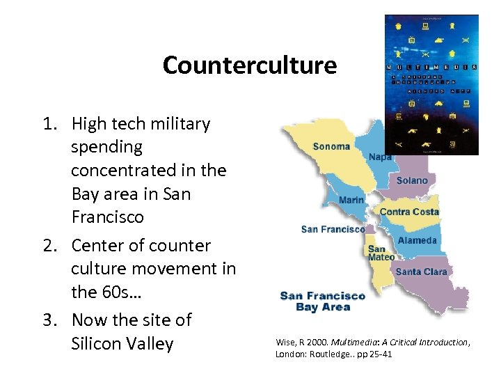 Counterculture 1. High tech military spending concentrated in the Bay area in San Francisco