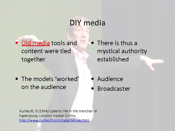 DIY media • Old media tools and content were tied together • There is