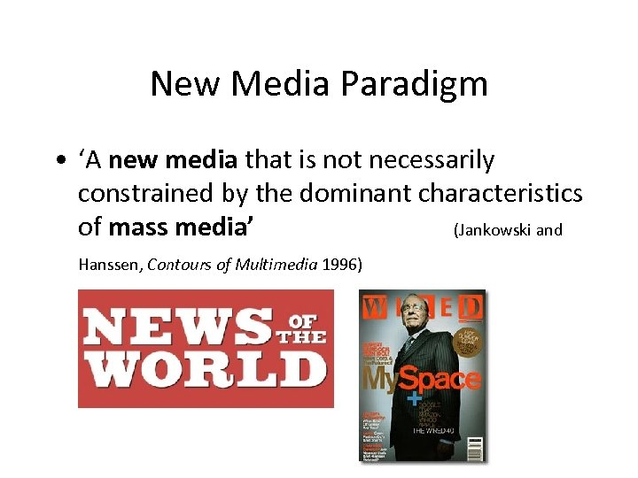 New Media Paradigm • 'A new media that is not necessarily constrained by the