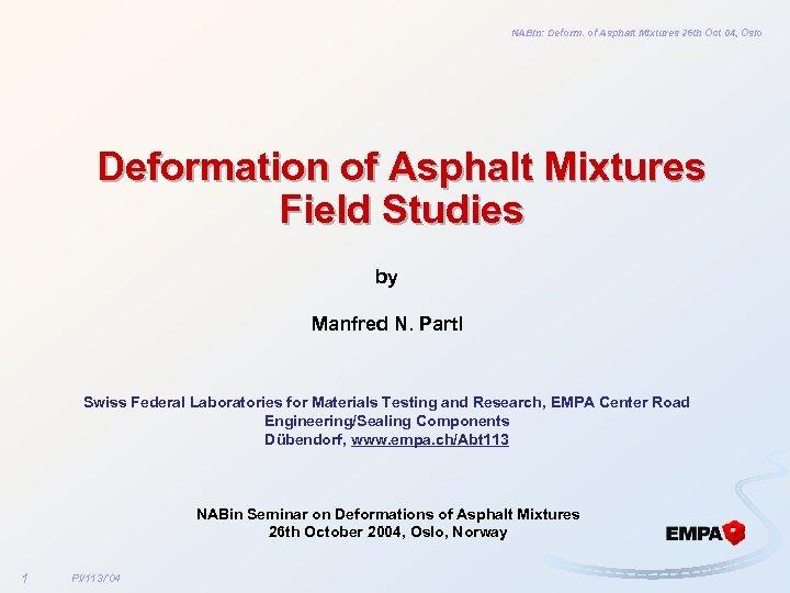 NABin: Deform. of Asphalt Mixtures 26 th Oct 04, Oslo Deformation of Asphalt Mixtures