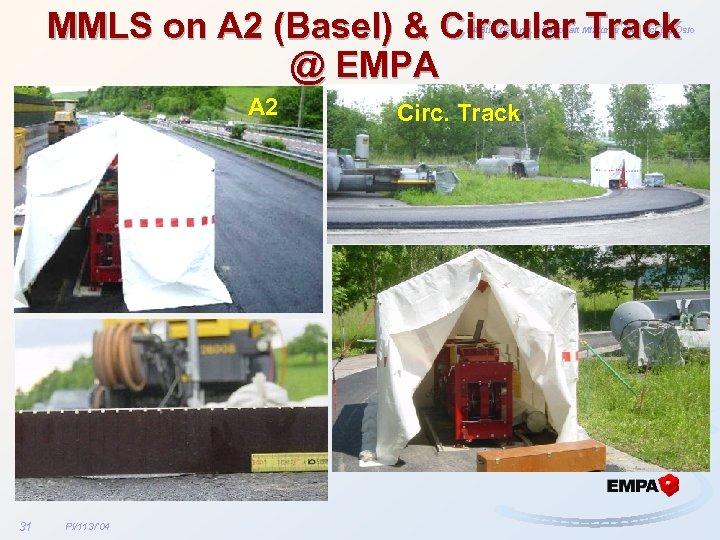MMLS on A 2 (Basel) & Circular Track @ EMPA NABin: Deform. of Asphalt