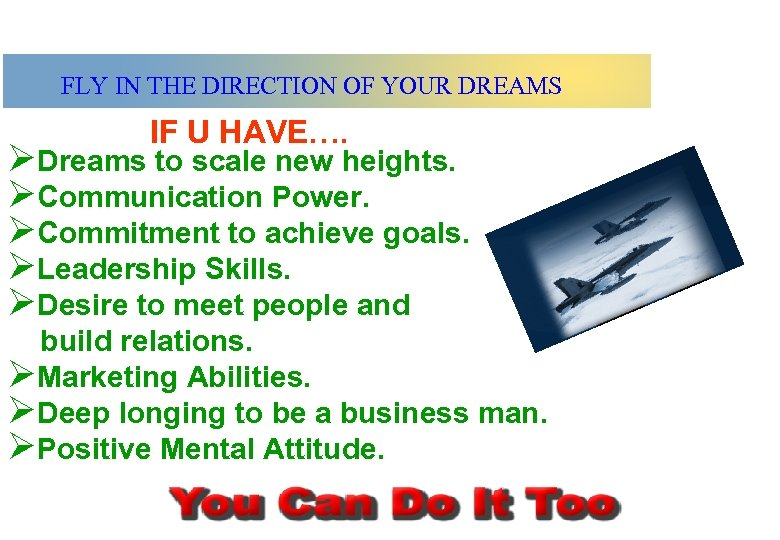 FLY IN THE DIRECTION OF YOUR DREAMS IF U HAVE…. ØDreams to scale new