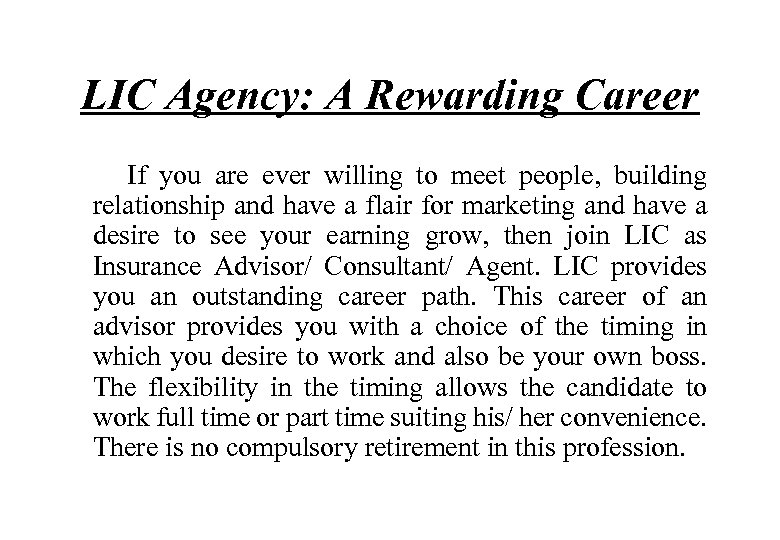 LIC Agency: A Rewarding Career If you are ever willing to meet people, building