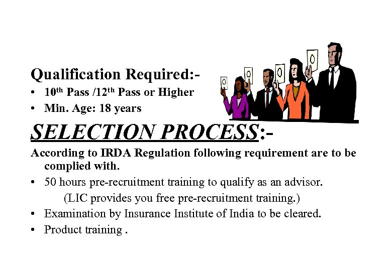 Qualification Required: • 10 th Pass /12 th Pass or Higher • Min. Age:
