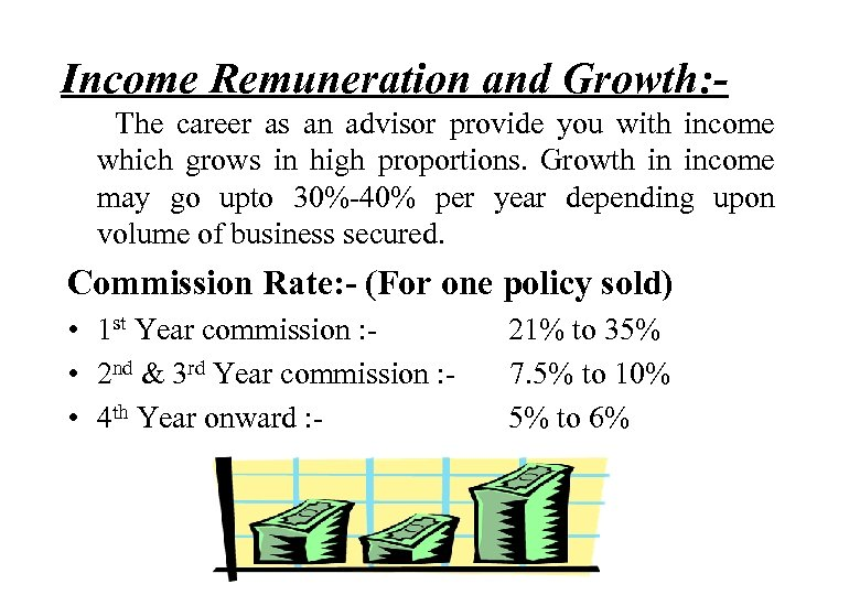 Income Remuneration and Growth: The career as an advisor provide you with income which