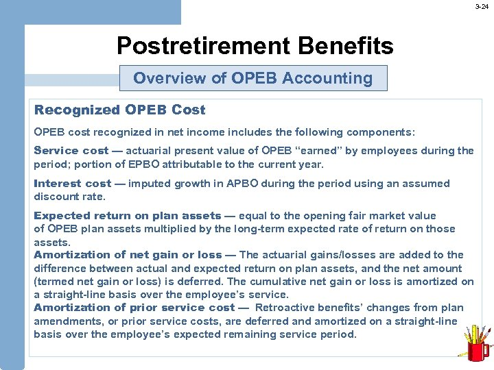 3 -24 Postretirement Benefits Overview of OPEB Accounting Recognized OPEB Cost OPEB cost recognized