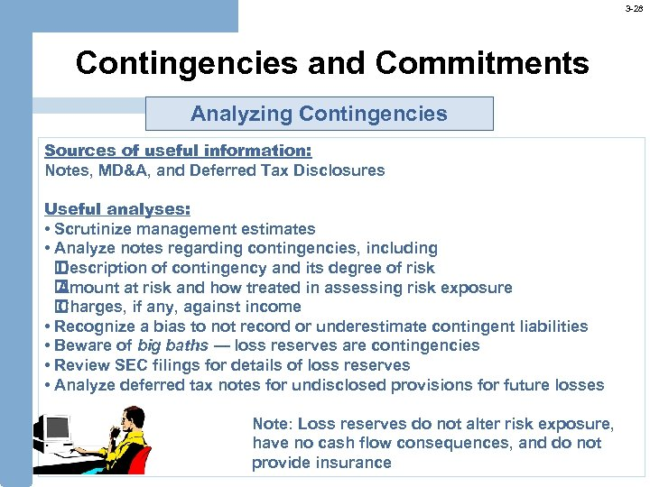 3 -28 Contingencies and Commitments Analyzing Contingencies Sources of useful information: Notes, MD&A, and