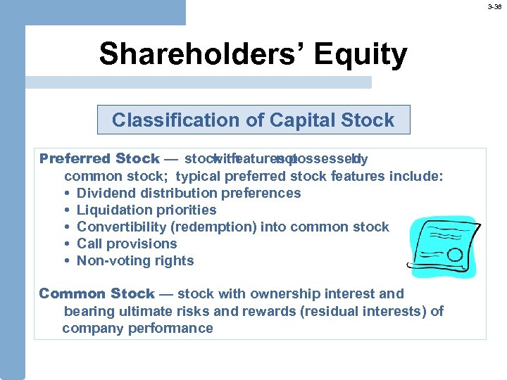3 -38 Shareholders' Equity Classification of Capital Stock Preferred Stock — stock features possessed