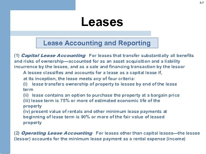 3 -7 Leases Lease Accounting and Reporting (1) Capital Lease Accounting For leases that