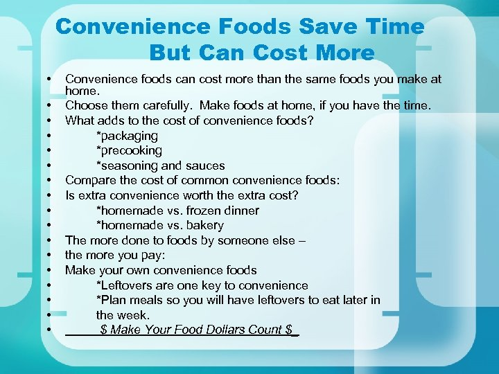 Convenience Foods Save Time But Can Cost More • • • • • Convenience