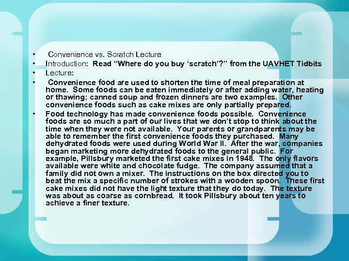 "• • • Convenience vs. Scratch Lecture Introduction: Read ""Where do you buy"