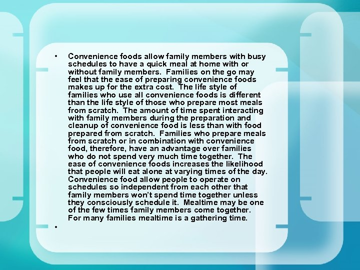 • • Convenience foods allow family members with busy schedules to have a
