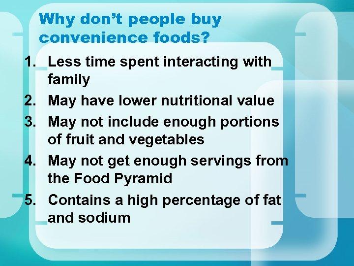 Why don't people buy convenience foods? 1. Less time spent interacting with family 2.